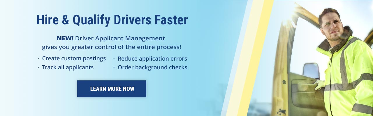 Learn how to hire and qualify your drivers faster and easier.